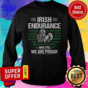 Funny Irish Endurance And Still We Are Proud Sweatshirt