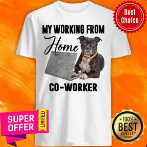 Funny My Working From Home C0-worker Shirt