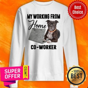 Funny My Working From Home C0-worker Sweatshirt