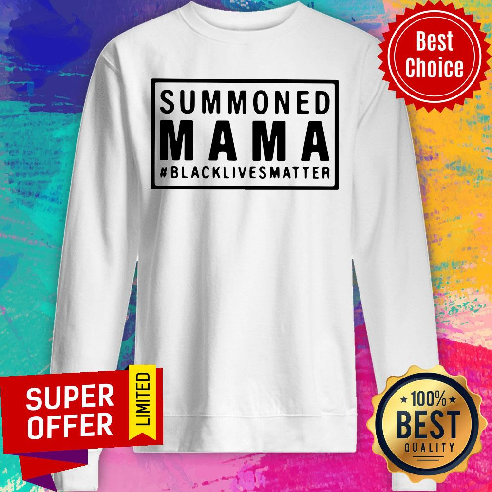 Funny Summoned Mama Blacklivesmatter Sweatshirt