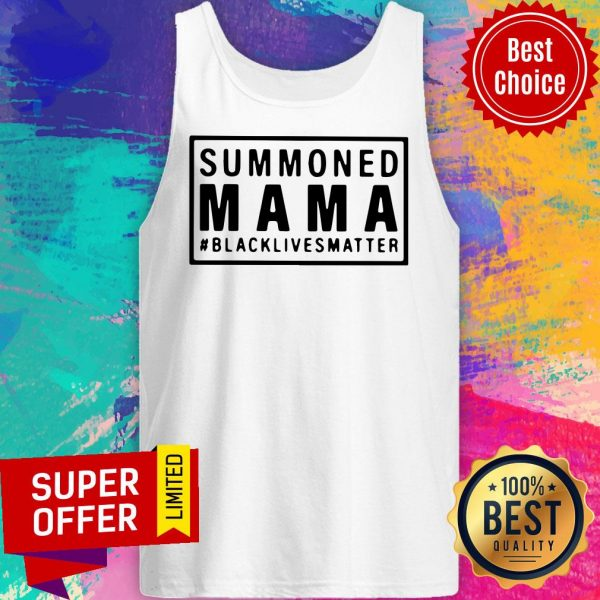 Funny Summoned Mama Blacklivesmatter Tank Top