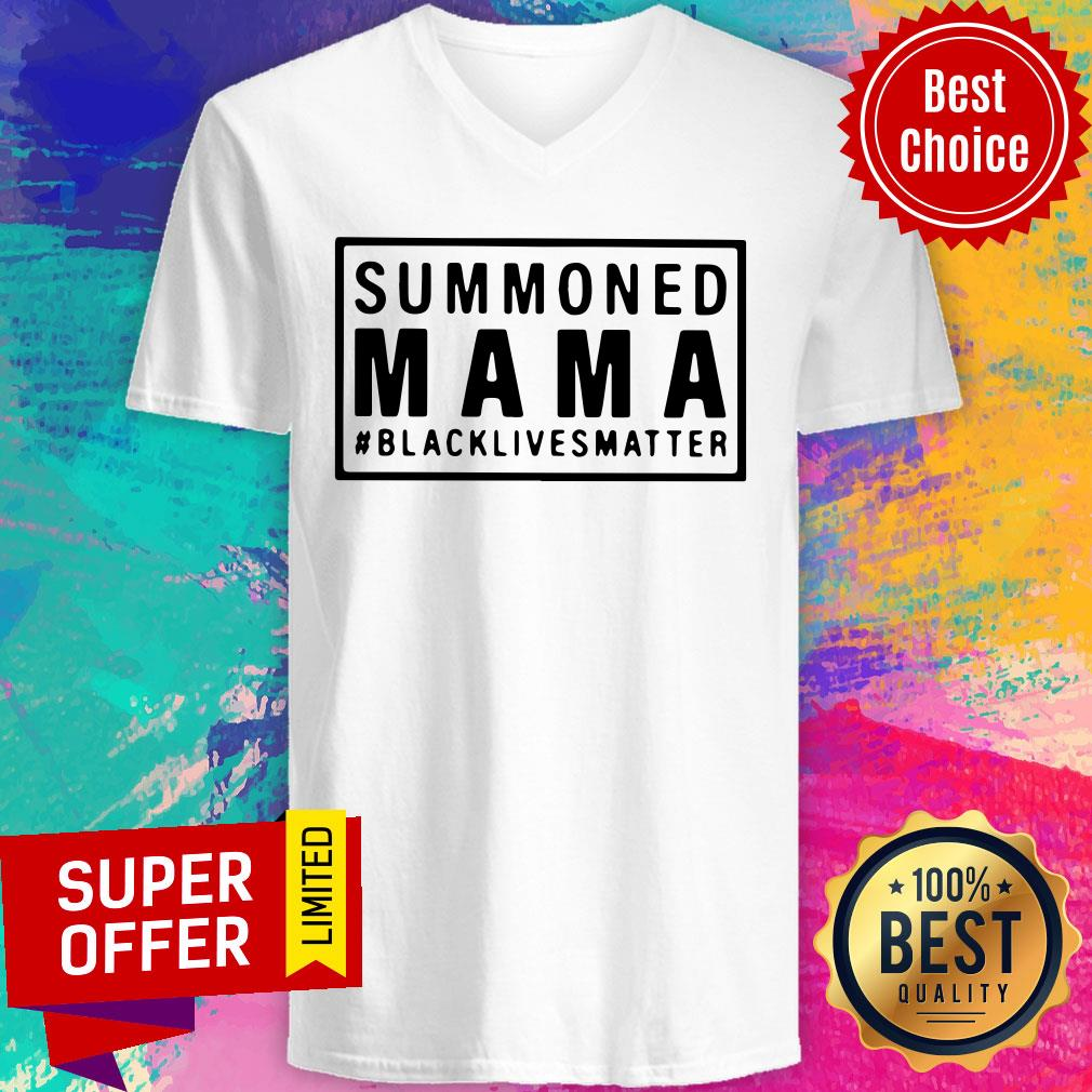 Funny Summoned Mama Blacklivesmatter V-neck