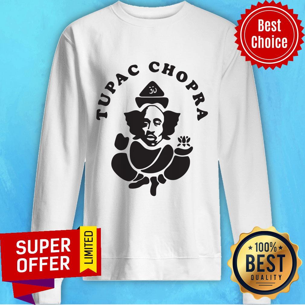 Funny Tupac Chopra Sweatshirt
