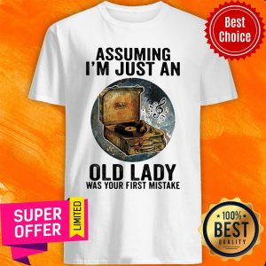 Gramophone Music Assuming I'm Just An Old Lady Was Your First Mistake Shirt
