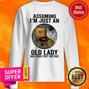 Gramophone Music Assuming I'm Just An Old Lady Was Your First Mistake Sweatshirt