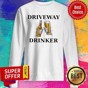 Nice Driveway Drinker Beer Sweatshirt