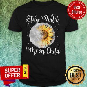 Nice Stay Wild Moon Child Hippie Sunflower Shirt