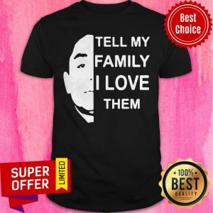 Official Anthony Dia Tell My Family I Love Them Classic Shirt