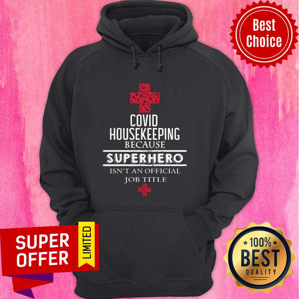 Official Covid Housekeeping Because Superhero Isn't An Official Job Title Hoodie