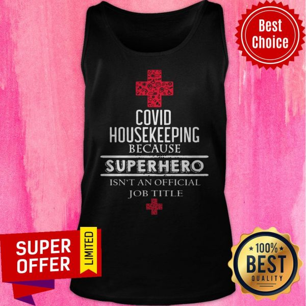Official Covid Housekeeping Because Superhero Isn't An Official Job Title Tank Top