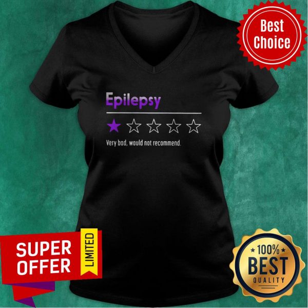 Official Epilepsy Very Bad Would Not Recommend V-neck