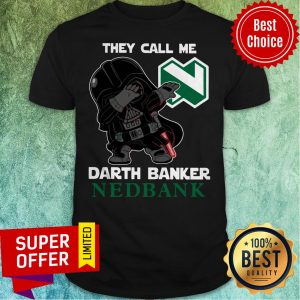 Official Star War Darth Vader They Call Me Darth Banker Nedbank Shirt