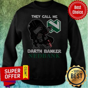 Official Star War Darth Vader They Call Me Darth Banker Nedbank Sweatshirt