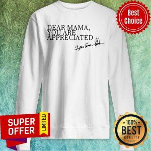 Premium Dear Mama You Are Appreciated Sweatshirt