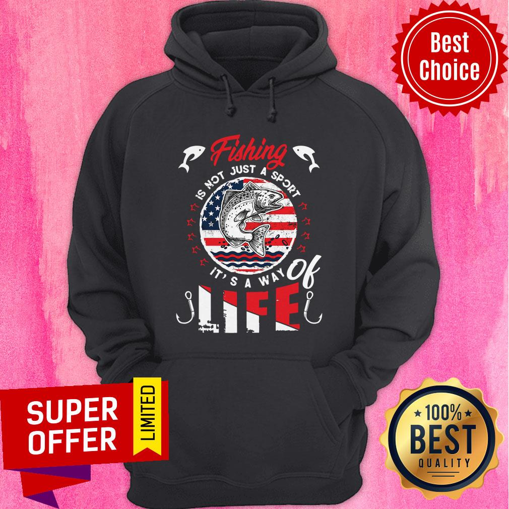 Premium Fishing Is Not Just A Sport It's A Way Of Life American Flag Vintage Hoodie