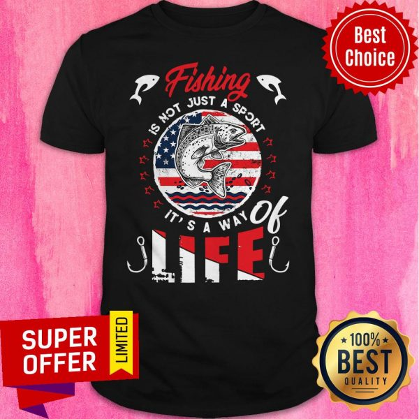 Premium Fishing Is Not Just A Sport It's A Way Of Life American Flag Vintage Shirt