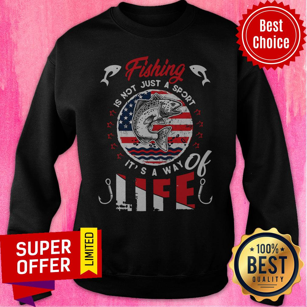 Premium Fishing Is Not Just A Sport It's A Way Of Life American Flag Vintage Sweatshirt