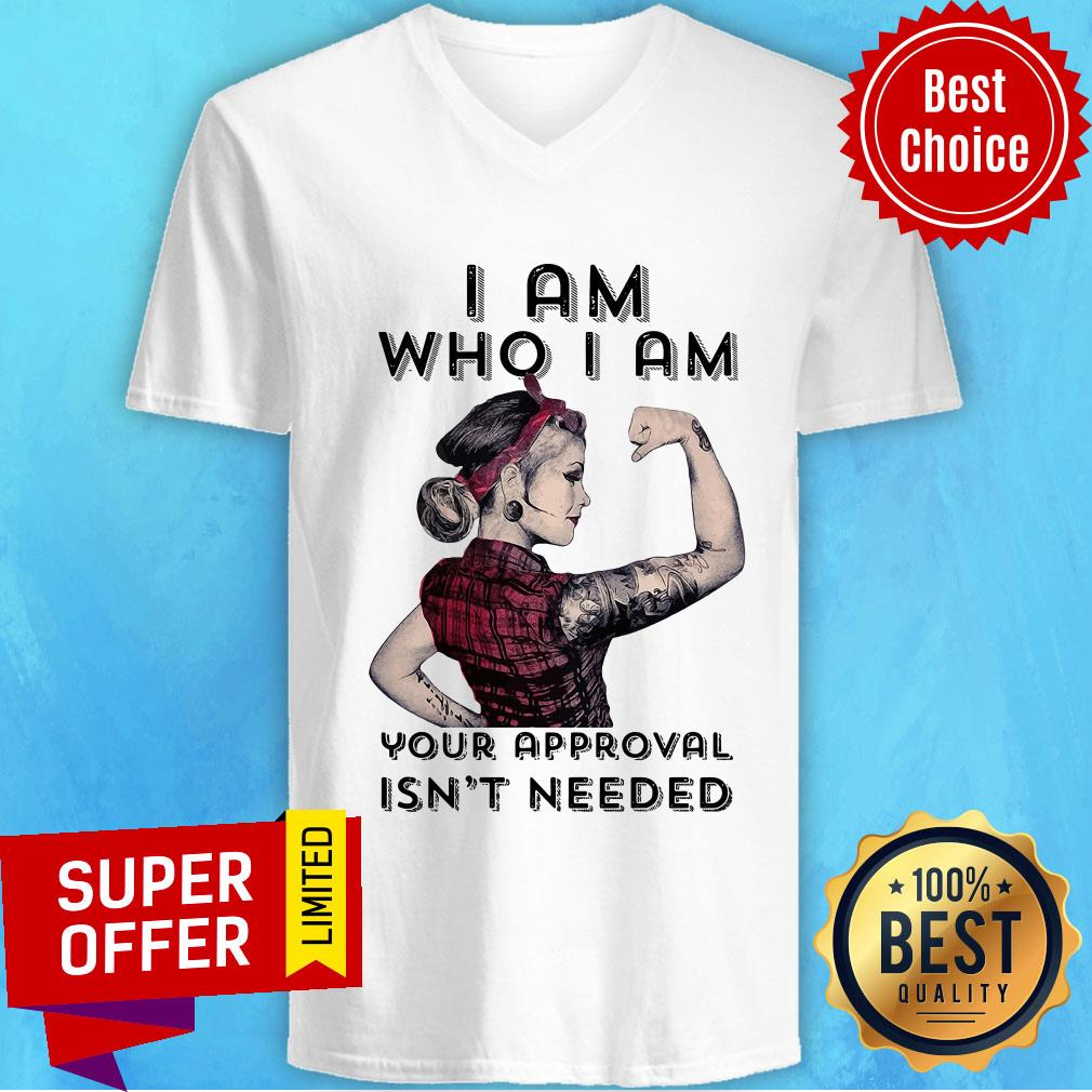 Premium I Am Who I Am Your Approval Isn't Needed V-neck