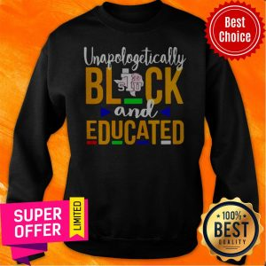 Premium Top Unapologetically Black Stu And Educated Sweatshirt