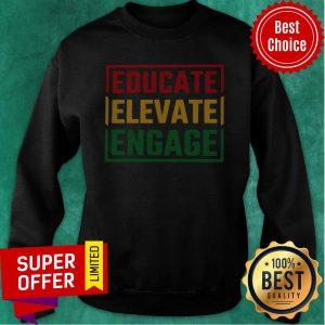 Top Educate Elevate Engage Sweatshirt