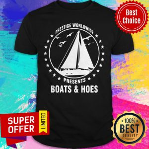 Top Prestige Worldwide Presents Boats And Hoes Shirt