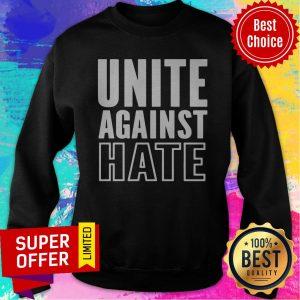 Top Unite Against Hate Sweatshirt