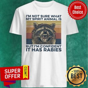 Vintage I'm Not Sure What My Spirit Animal Is But I'm Confident It Has Rabies Animal Shirt