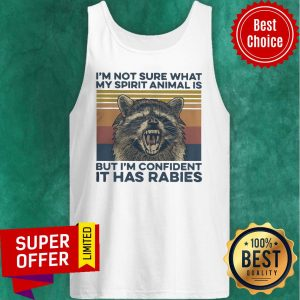 Vintage I'm Not Sure What My Spirit Animal Is But I'm Confident It Has Rabies Animal Tank Top