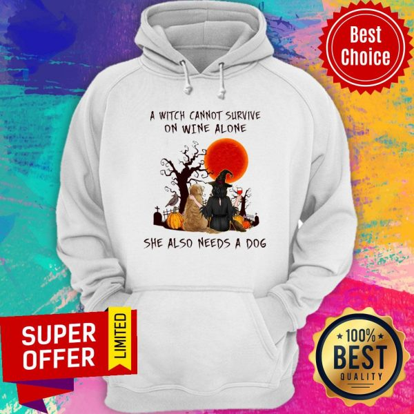 A Witch Cannot Survive On Wine Alone She Also Needs A Dog Hoodie