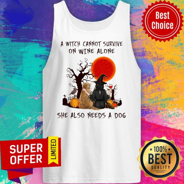 A Witch Cannot Survive On Wine Alone She Also Needs A Dog Tank Top