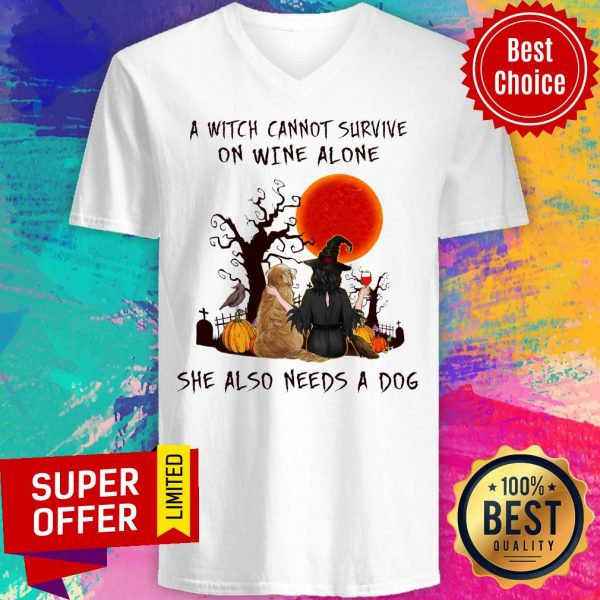 A Witch Cannot Survive On Wine Alone She Also Needs A Dog V-neck