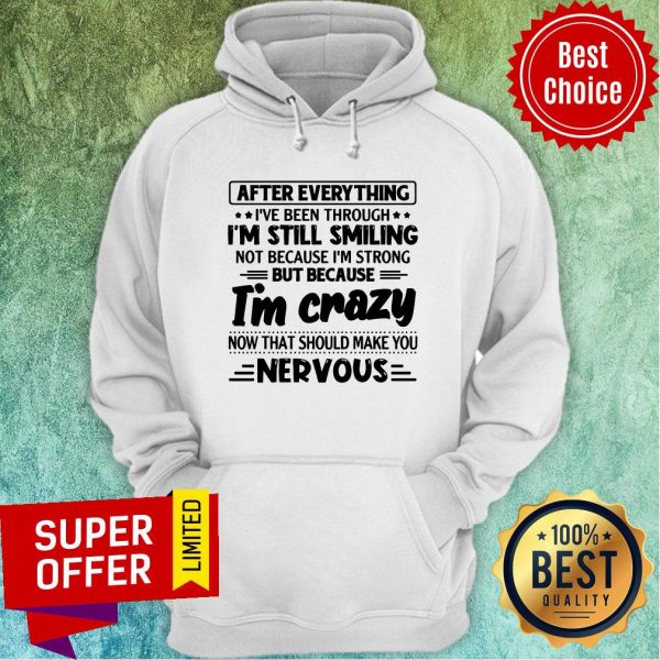 After Everything I've Been Through I'm Still Smiling Hoodie