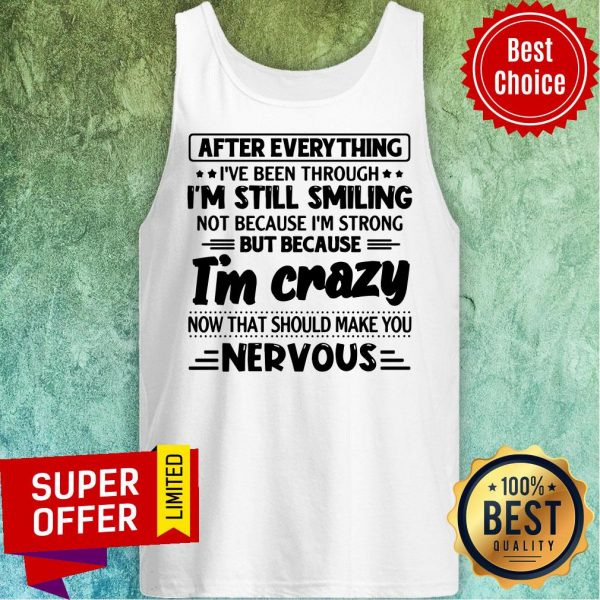After Everything I've Been Through I'm Still Smiling Tank Top