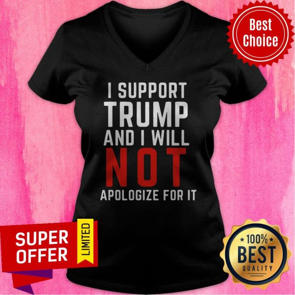 American Flag I Support Trump And I Will Not Apologize For It V-neck