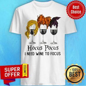 Awesome Hocus Pocus I Need Wine To Focus Shirt