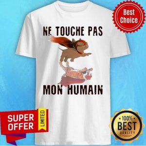 Awesome Ne Touche Pas Mon Humain Shirt
