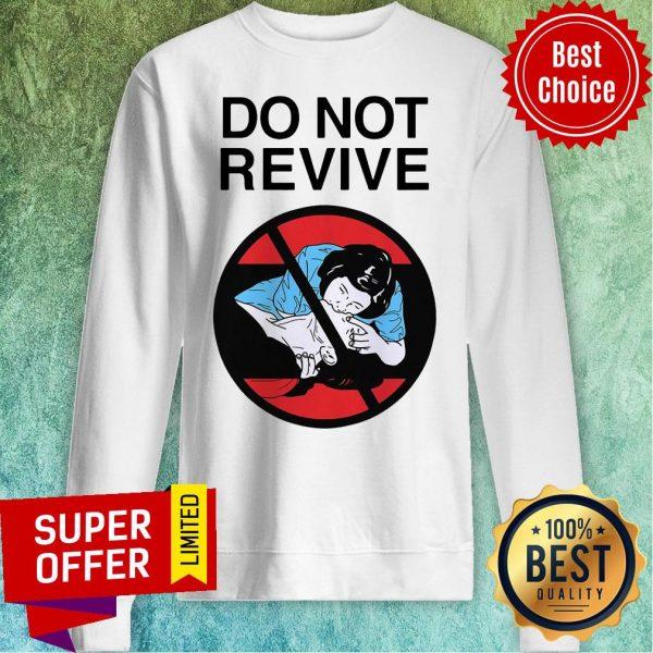 Funny Do Not Revive Sweatshirt