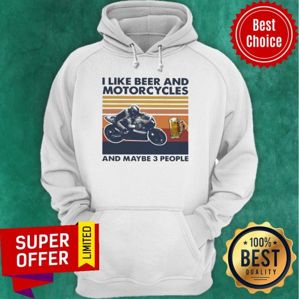 Funny I Like Beer And Motorcycles And Maybe 3 People Vintage Hoodie