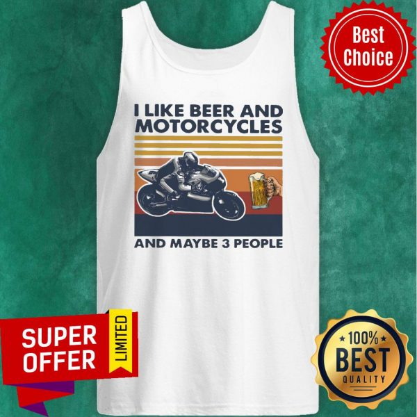 Funny I Like Beer And Motorcycles And Maybe 3 People Vintage Tank Top
