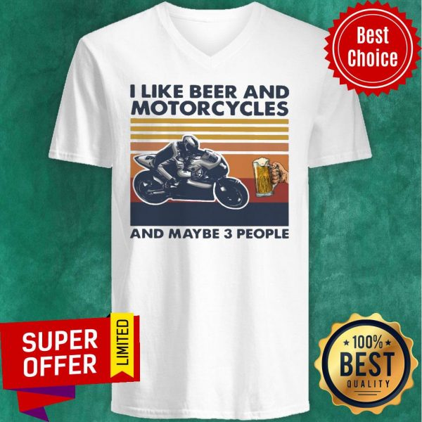 Funny I Like Beer And Motorcycles And Maybe 3 People Vintage V-neck