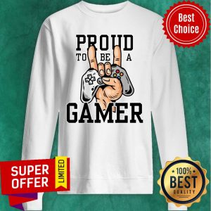 Funny Proud To Be A Gamer Sweatshirt