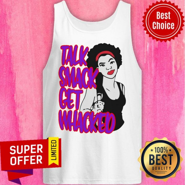 Funny Talk Smack Get Whacked Tank Top