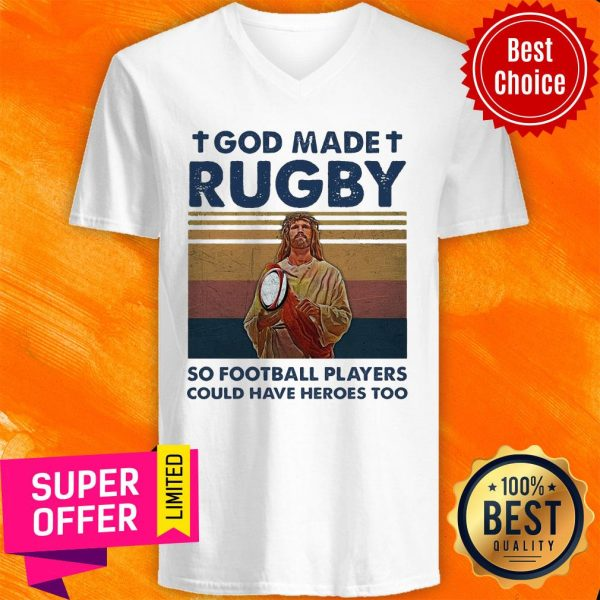 God Made Rugby So Football Players Could Have Heroes Too V-neck