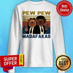 Nice Pew Pew Madafakas Pug Dog Parody Sweatshirt