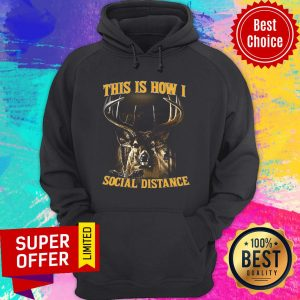 Nice This Is How I Social Distance Hoodie