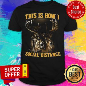 Nice This Is How I Social Distance Shirt