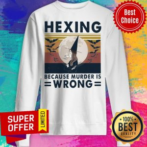 Official Hexing Because Murder Is Wrong Sweatshirt