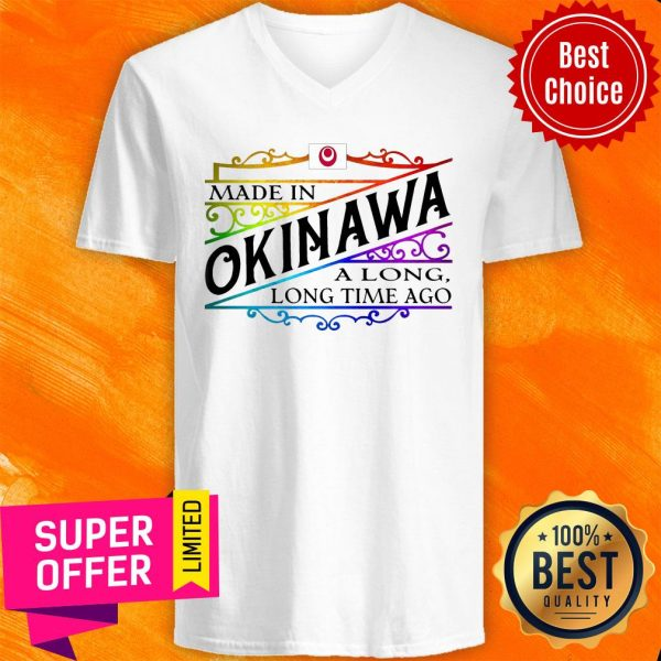 Official Made In Okinawa A Long Long Time Ago V-neck
