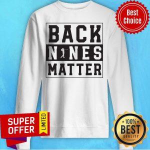 Premium Back Nines Matter Sweatshirt