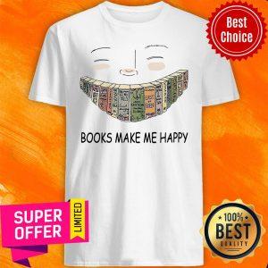 Premium Books Make Me Happy Shirt